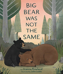 Cover image of Big Bear Was Not the Same. Features two bears sitting in a forest. The smaller black bear has his paw on the back of the brown one, in a comforting gesture.