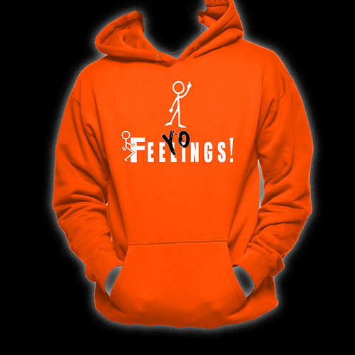 "Orange ""F+++ Yo Feelings!"" Hoodie"
