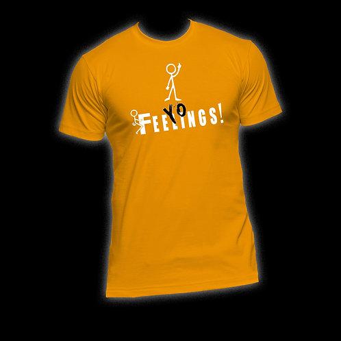 """Yellow/Gold """"F+++ Yo Feelings!"""" T-Shirt"""