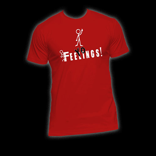 "Red ""F+++ Yo Feelings!"" T-Shirt"