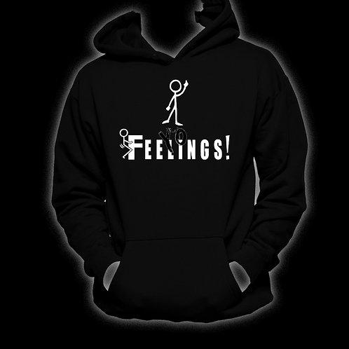 """Black """"F+++ Yo Feelings!"""" Hoodie"""