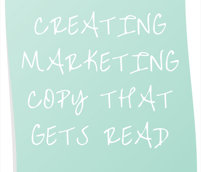 Creating Marketing Copy That Gets Read