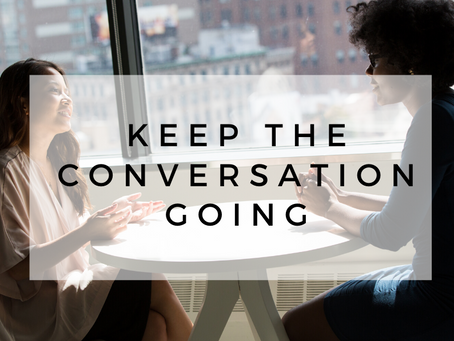 Keep the Conversation Going!
