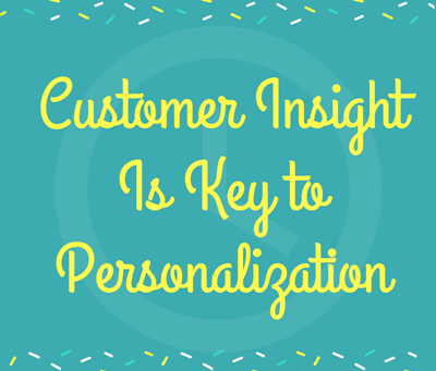 Customer Insight Is Key to Personalization