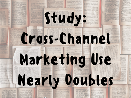 Study: Cross-Channel Marketing Use Nearly Doubles