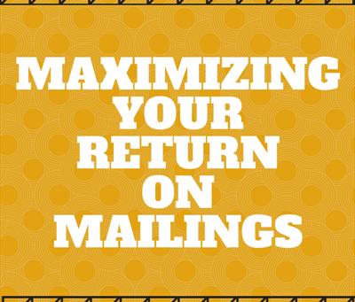 Maximizing Your Return on Mailings