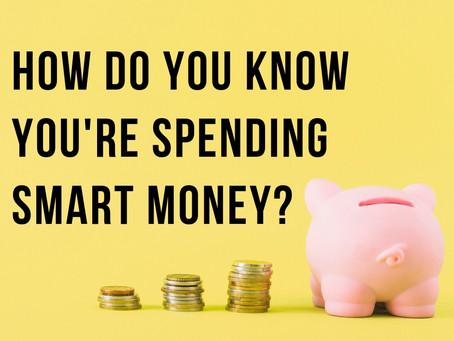 How Do You Know You're Spending Smart Money?