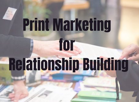 Ideas for using print to build customer relationships.
