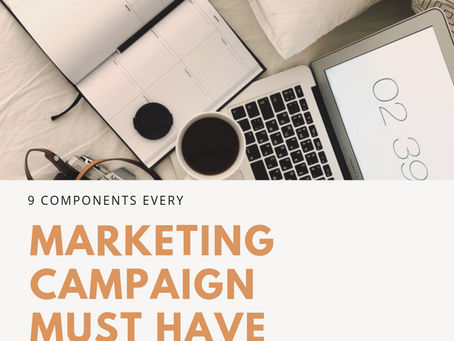 9 Components Every Marketing Campaign Must Have