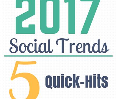 2017 Social Trends: 5 Quick-Hits