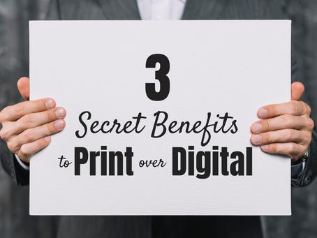 3 Secret Benefits to Print over Digital