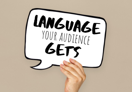 """Language Your Audience """"Gets"""""""