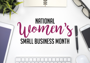 National Women's Small Business Month