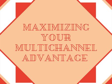 Maximizing Your Multichannel Advantage