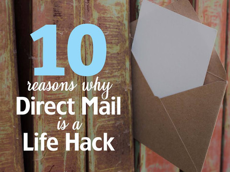 10 Reasons Why Direct Mail Is a Life Hack