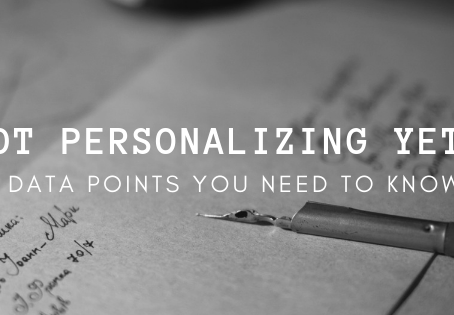 Not Personalizing Yet? 3 Data Points You Need to Know
