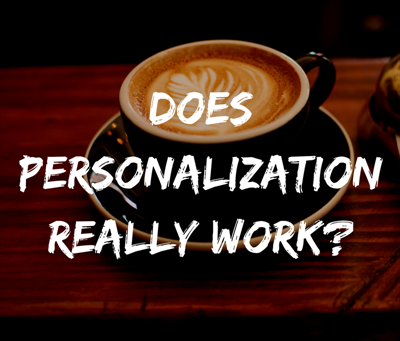 Does Personalization Really Work?