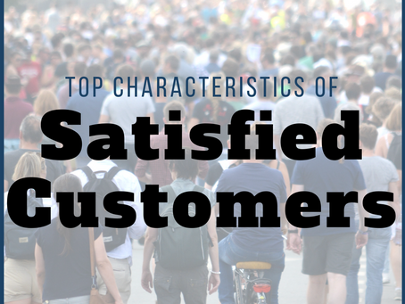 Top Characteristics of Satisfied Customers