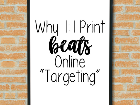 "Why 1:1 Print Beats Online ""Targeting"""