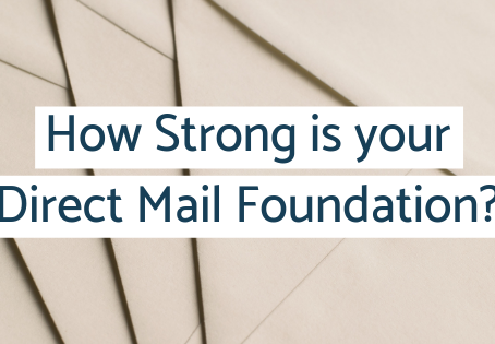 How Strong is your Direct Mail Foundation?