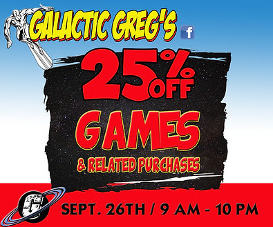 Galactic Greg's, Galacti-Con, 25% Off Games SALE!