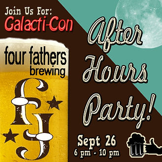 Galactic Greg's, Galacti-Con, After Hours Party, Four Fathers, Brewing, Beer