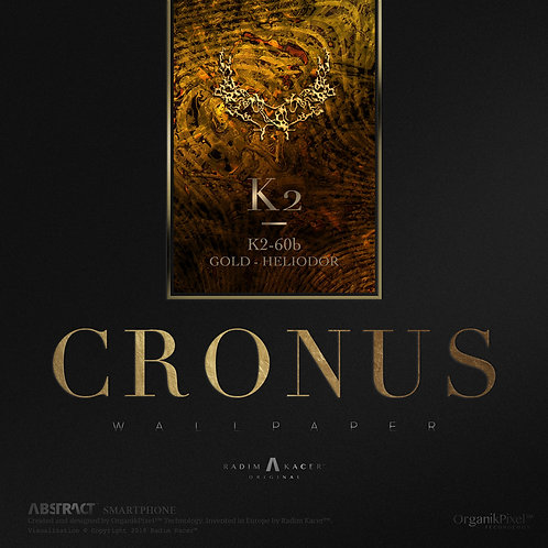 Cronus K2-60b Gold-Heliodor - The Wallpaper (Limited edition 5 copies)