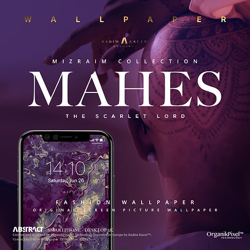 Mahes - Wallpaper for Phone (Limited edition 10 copies)