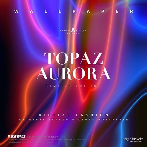 Topaz - Aurora - The Wallpaper (Limited edition 3 copies)