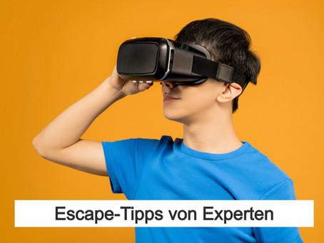 Escape-Tipps von Experten