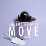 EMU SOLO EXHIBITION「MOVE」