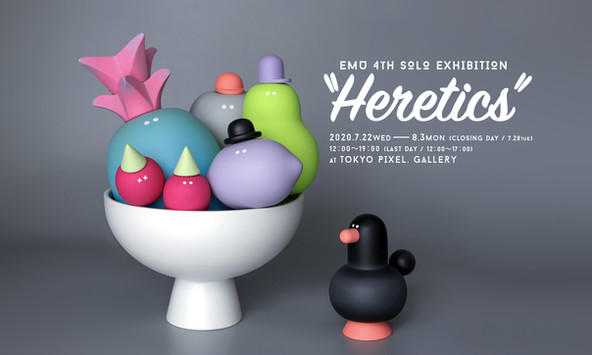 "EMU 4th Solo Exhibition ""Heretics"""