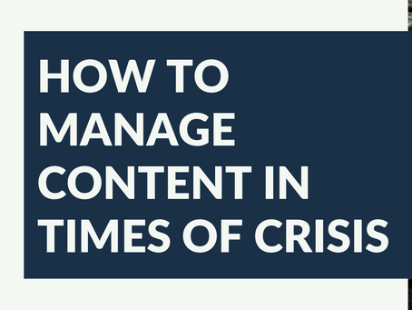 How to Manage Content in Times of Crisis