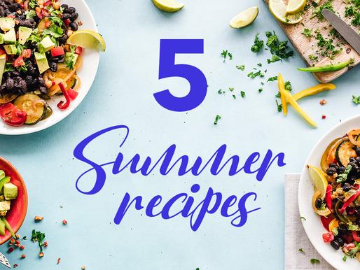 5 Summer recipes ideas