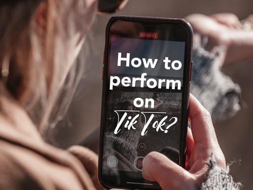 How to perform on TikTok?
