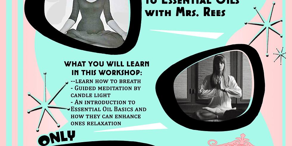 Meditation/Breathing & Essential Oil Basics