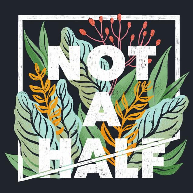 Not A Half