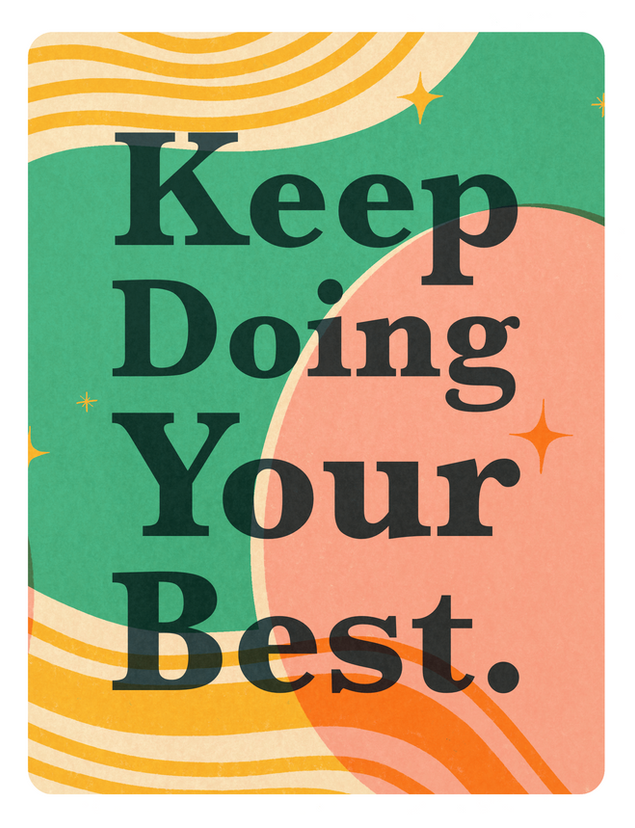 Keep Doing Your Best