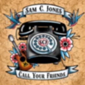 Sam_C._Jones_-_Call_Your_Friends (1).jpg