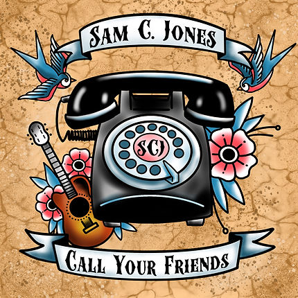 Sam_C._Jones_-_Call_Your_Friends (1).jpg