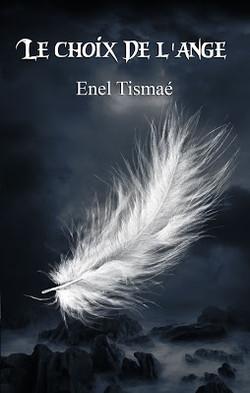 Le Choix de l'Ange - Enel Tismaé