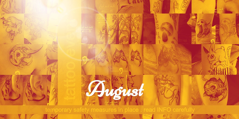 AUGUST . 2021 . tattoo event