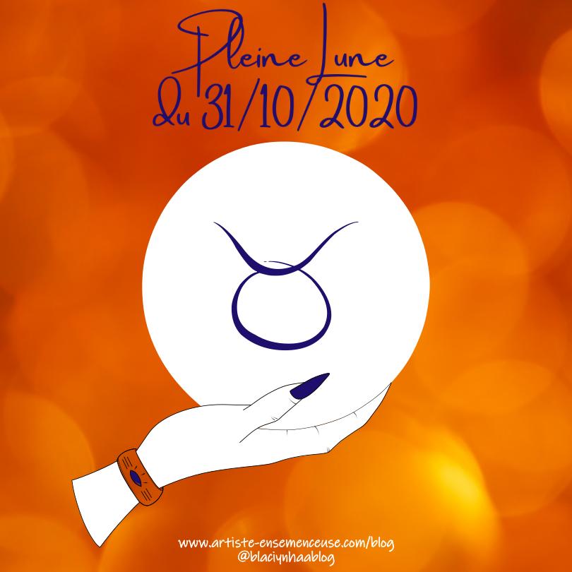 pleine lune 31 octobre 2020 en Taureau @blaciynhaablog