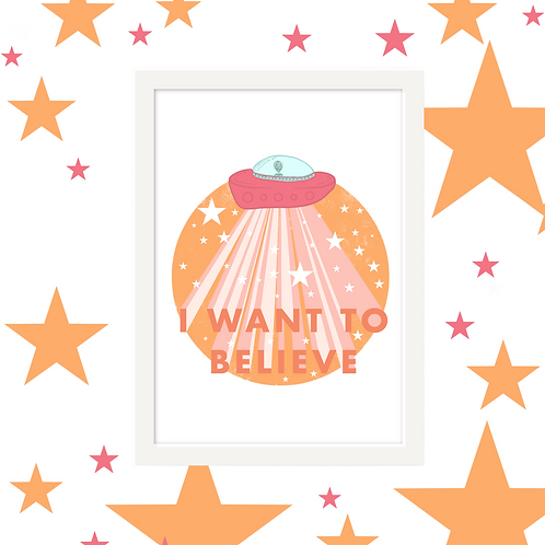I Want To Believe Wall Art Print