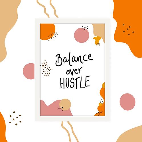 'Balance over Hustle' Wall Art