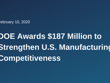 Department of Energy Awards $187 Million to Strengthen U.S. Manufacturing Competitiveness