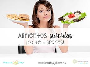 ¡No te dispares! Alimentos suicidas