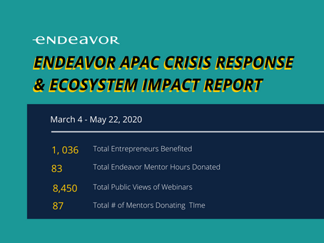 Endeavor APAC Crisis Response & Ecosystem Impact Report: March- May 2020