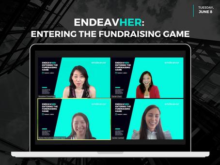 EndeavHER: Entering The Fundraising Game