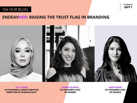 EndeavHER: Raising The Trust Flag In Branding